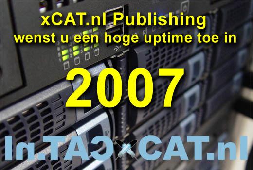 xCAT.nl Publishing wenst u een hoge uptime toe in 2007