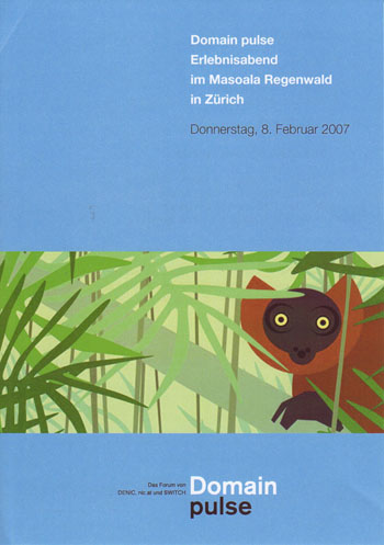 Domain Pulse 2007 - Masoale Regenwald in Zurich